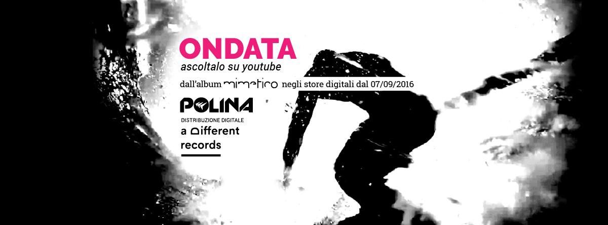 """""""Ondata"""" terzo singolo estratto da """"Mimetico"""", il nuovo album dei POLINA disponibile nei maggiori store digitali."""