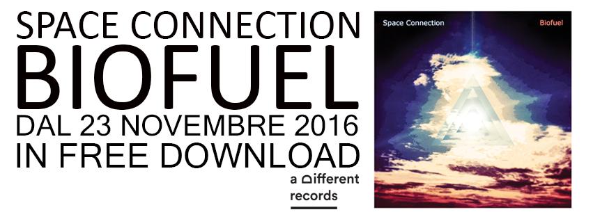 Biofuel è il mini album di debutto di Space Connection - dal 23 Novembre 2016 in Free Download