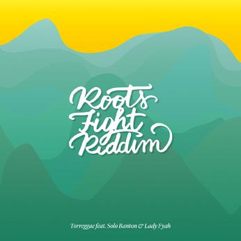 Torreggae - Roots Fight Riddim