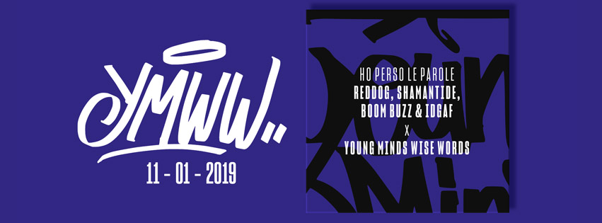 11/01/2019 Young Minds Wise Words with Reddog, Boom Buzz, Shamantide & Idgaf - Ho perso le parole - Video by Giovanni Bellotti