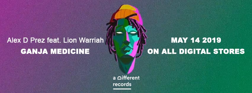 14 Maggio 2019 - Alex D Prez feat. Lion Warriah - Ganja Medicine