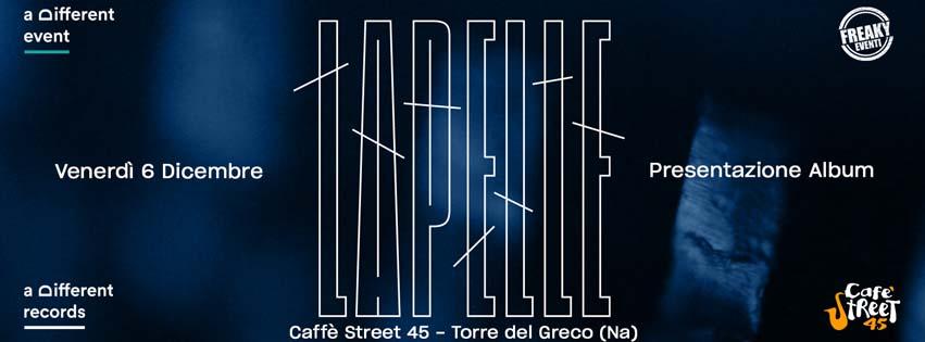 """Venerdì 6 Dicembre 2019 presentazione del primo album di Lapelle """"Blu"""" @ Cafè Street 45 (Torre del Greco - Na)"""