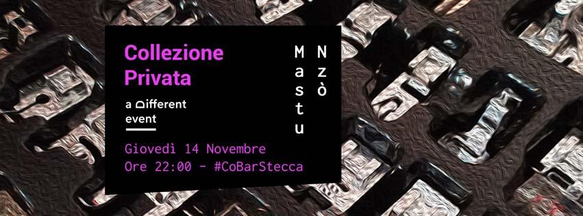 """a Different Event presenta """"Collezione Privata"""" @CoBar Stecca (Molini Meridionali Marzoli - Torre del Greco) - Giovedì 14 Novembre **Mastu Nzò**"""