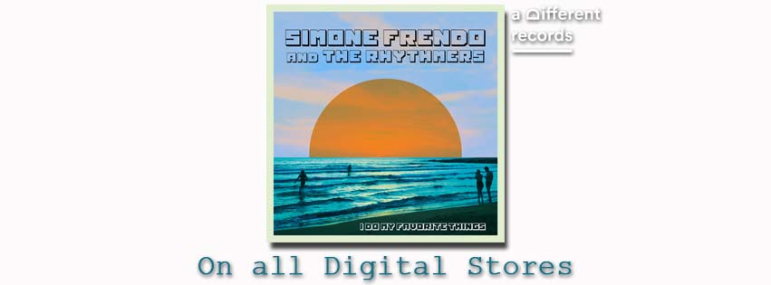 Simone Frendo & The Rhythmers - I do my favorite things - dal 2 Luglio 2021 in tutti gli Stores Digitali