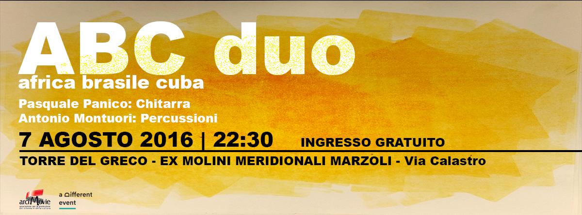 Domenica 7 Agosto 2016 - ABC duo - Molini Meridionali Marzoli - Torre del Greco (Na) INGRESSO GRATUITO