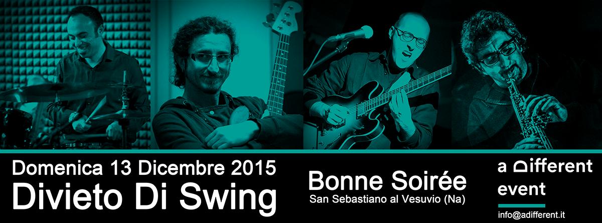 13/12/2015 DIVIETO DI SWING @ Bonne Soirée (S. Sebast. al Ves. -Na)