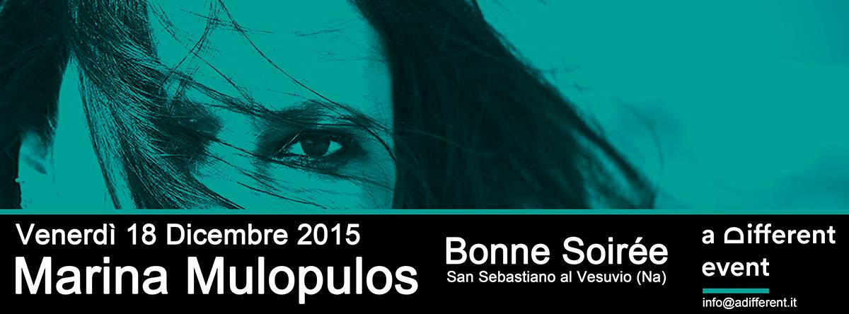 18/12/2015 MARINA MULOPULOS @ Bonne Soirée (S. Sebast. al Ves. -Na)