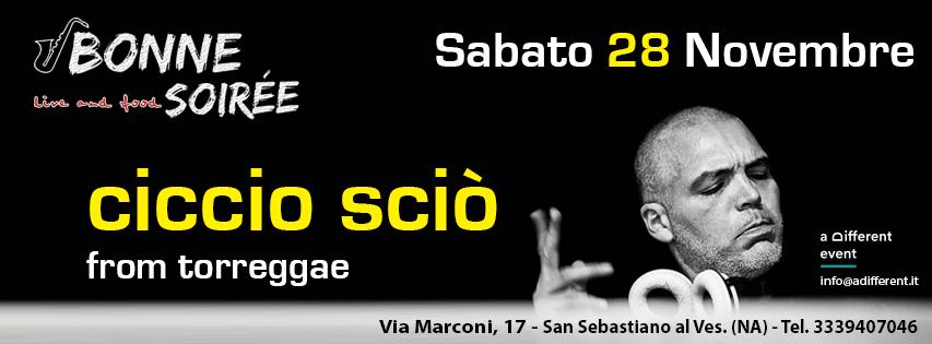28/11/2015 CICCIO SCIO' @ Bonne Soirée (S. Sebast. al Ves. -Na)