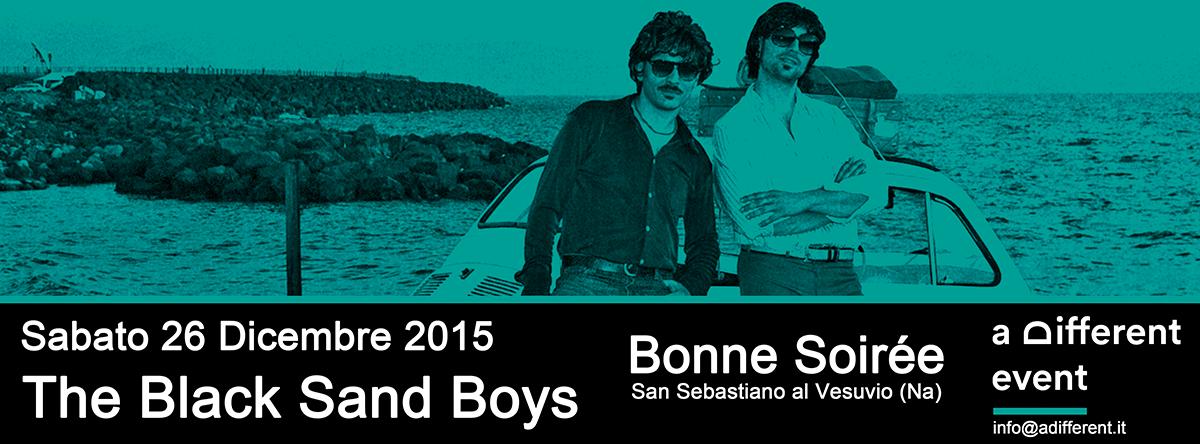 26/12/2015 THE BLACK SAND BOYS @ Bonne Soirée (S. Sebast. al Ves. -Na)