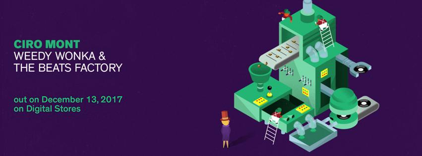 Ciro Mont - Weedy Wonka & The Beats Factory - dal 13 Dicembre negli store digitali