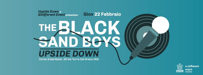 Giovedì 22 Febbraio 2018 - The Black Sand boys @ Upside Down (Torre del Greco -Na)