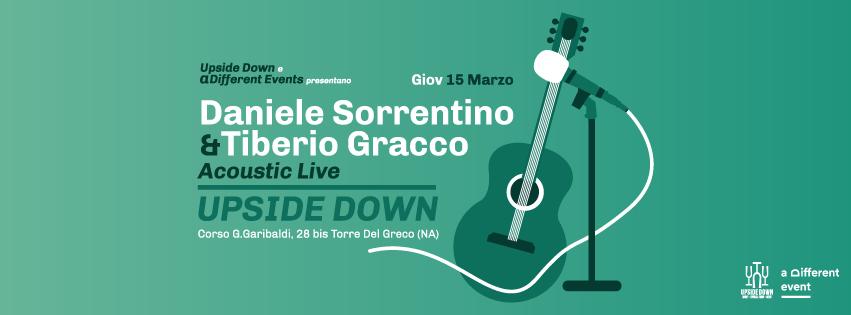 Giovedì 15 Marzo 2018 - Daniele Sorrentino & Tiberio Gracco - Live @ Upside Down (T.d.G.-Na)