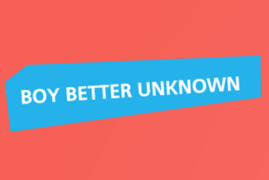 Boy Better Unknown