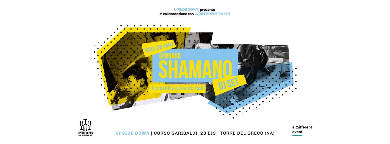 Giovedì 28 Giugno 2018 - Gennaro Shamano DJSet @ Upside Down (T.d.G.-Na)