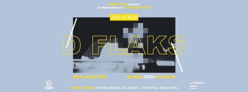 Giovedì 30 Agosto 2018 - D Flaks - vinyl selection @ Upside Down (Torre del Greco - Na)