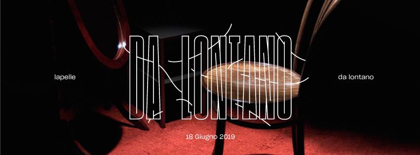 Lapelle - Da lontano // 18 Giugno 2019