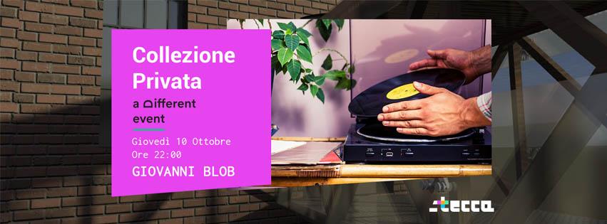 """a Different Event presenta """"Collezione Privata"""" @CoBar Stecca (Molini Meridionali Marzoli - Torre del Greco) - Giovedì 10 Ottobre **Giovanni Blob**"""