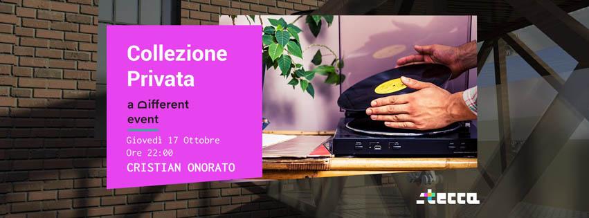 """a Different Event presenta """"Collezione Privata"""" @CoBar Stecca (Molini Meridionali Marzoli - Torre del Greco) - Giovedì 17 Ottobre **Cristian Onorato**"""