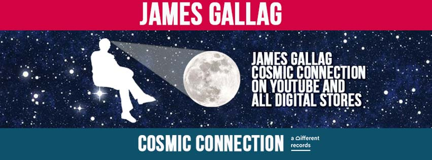 James Gallag - Cosmic Connection // on YouTube and Digital Stores