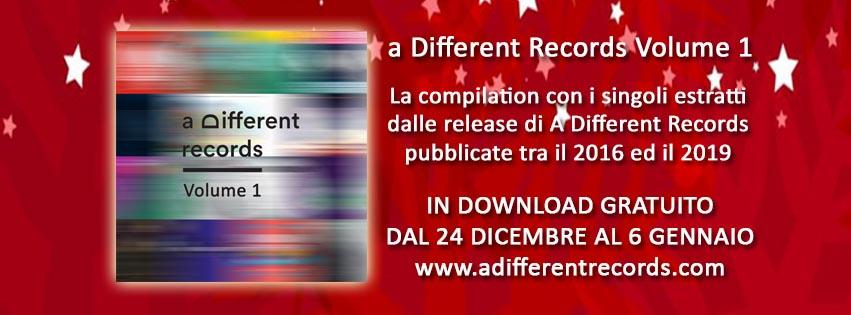 A DIFFERENT RECORDS VOLUME 1 - In FREE DOWNLOAD dal 24 Dicembre al 6 Gennaio e successivamente presente in tutti gli stores digitali!
