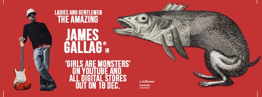 James Gallag - Girls are Monsters // on YouTube and Digital Stores