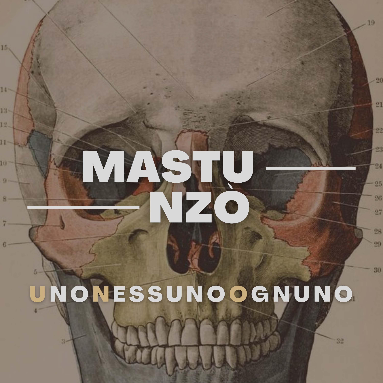 Mastu Nzò - Uno Nessuno Ognuno