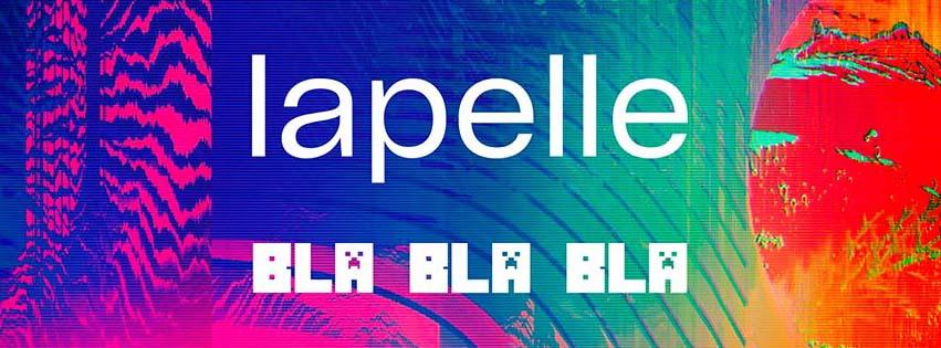 "11 Giugno 2021 - Lapelle ""Bla Bla Bla"""